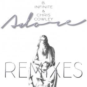 B.INFINITE VS. CHRIS COWLEY - ADORE (REMIXES)
